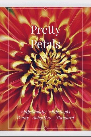Pretty Petals #hipstamatic #hipsta365 Penny . AbbotK20 . Standard
