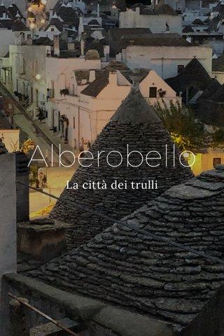 Alberobello La città dei trulli