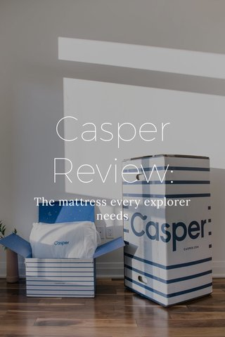 Casper Review: The mattress every explorer needs