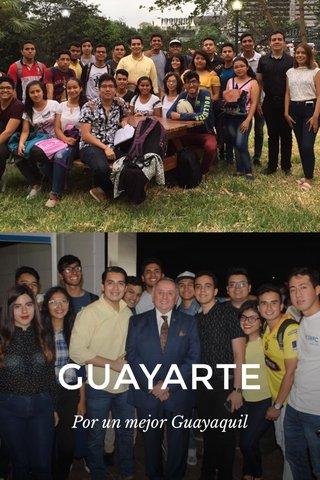GUAYARTE Por un mejor Guayaquil