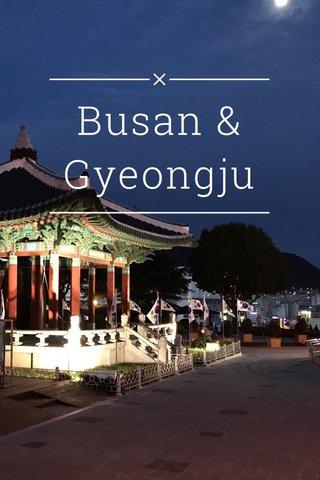 Busan & Gyeongju Busan & Gyeongju