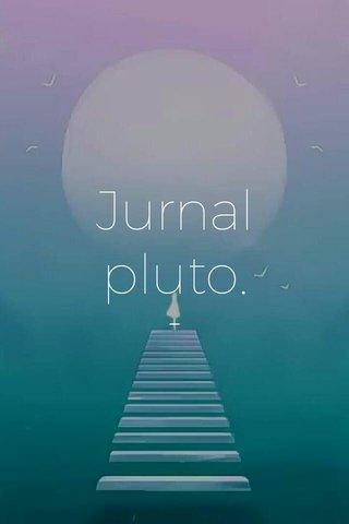 Jurnal pluto. —