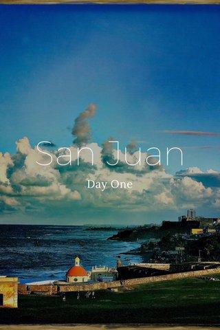 San Juan Day One