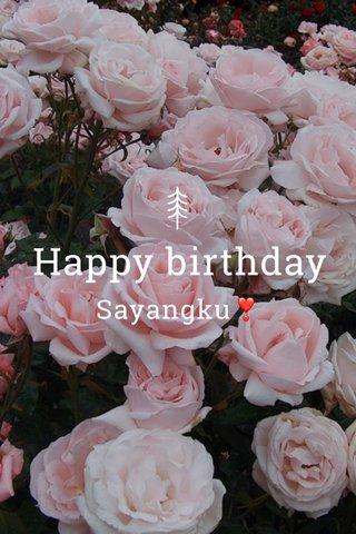 Happy birthday Sayangku❣️