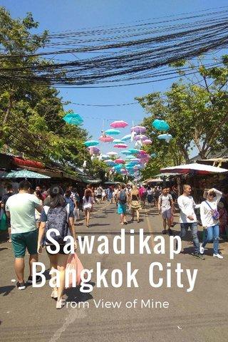 SawadikapBangkok City From View of Mine