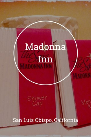 Madonna Inn San Luis Obispo, California