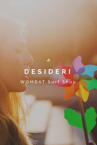 DESIDERI WOMBAT Surf Shop