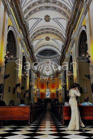 San Juan Day 2