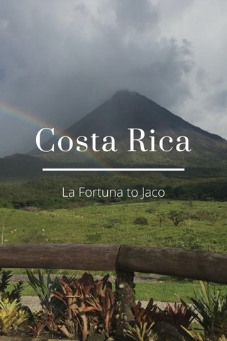 Costa Rica La Fortuna to Jaco