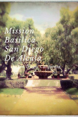 Mission Basilica San Diego De Alcala San Diego, California