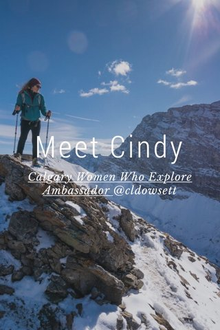 Meet Cindy Calgary Women Who Explore Ambassador @cldowsett