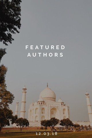 FEATURED AUTHORS 12.03.18