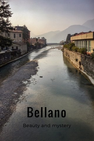 Bellano Beauty and mystery