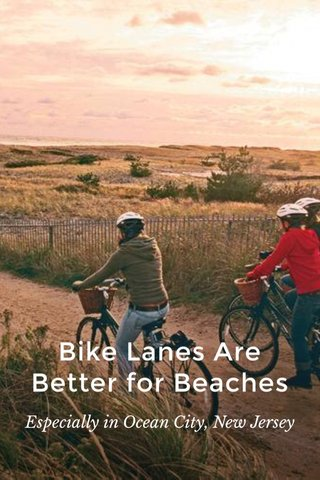 Bike Lanes Are Better for Beaches Especially in Ocean City, New Jersey