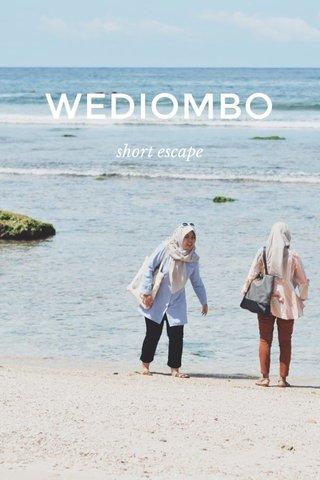 WEDIOMBO short escape