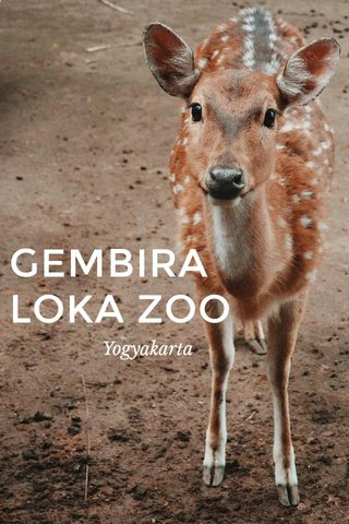 GEMBIRA LOKA ZOO Yogyakarta