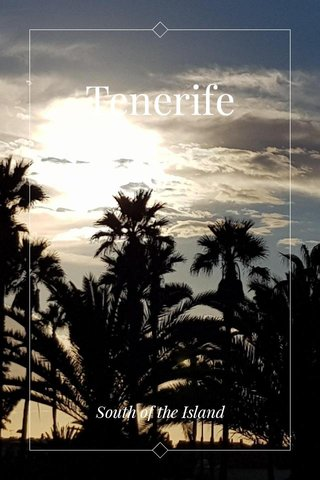 Tenerife South of the Island