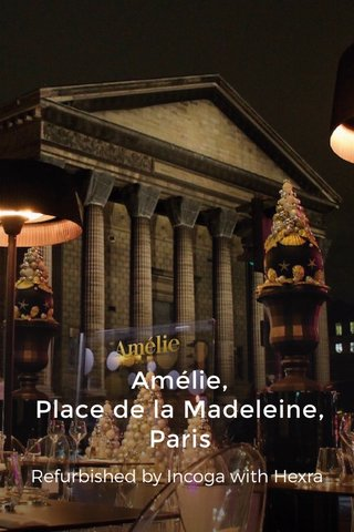 Amélie, Place de la Madeleine, Paris Refurbished by Incoga with Hexra