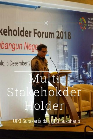 Multi Stakehokder Holder UP3 Surakarta dan UP3 Sukoharjo