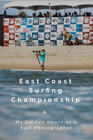 East Coast Surfing Championship My Golden Hours as a Surf Photographer