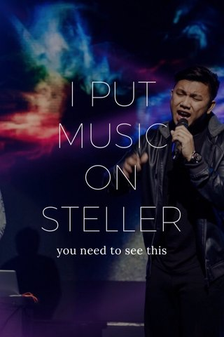 I PUT MUSIC ON STELLER you need to see this