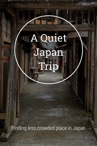 A Quiet Japan Trip Finding less crowded place in Japan