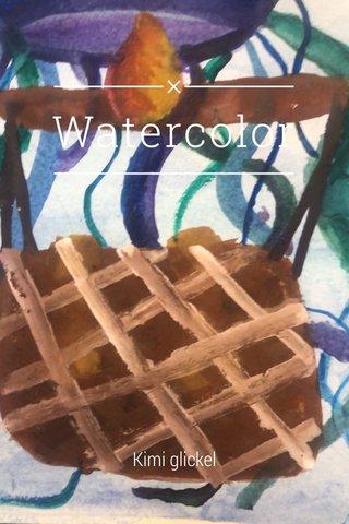 Watercolor Kimi glickel