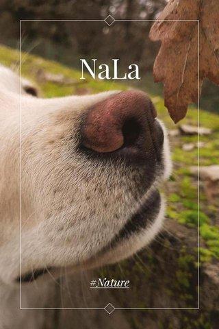 NaLa #Nature