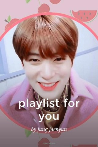 playlist for you by jung jaehyun