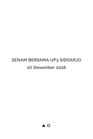 SENAM BERSAMA UP3 SIDOARJO 07 Desember 2018