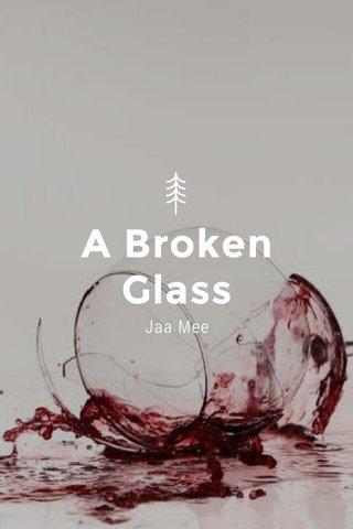 A Broken Glass Jaa Mee