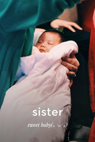 sister sweet baby(。◝ᴗ◜。)