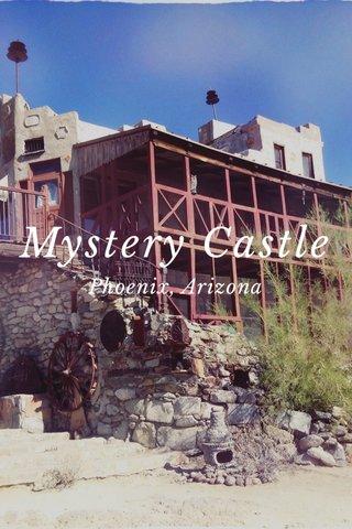 Mystery Castle Phoenix, Arizona