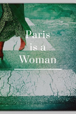 Paris is a Woman