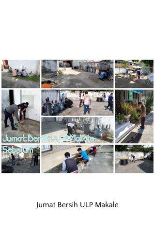 Jumat Bersih ULP Makale