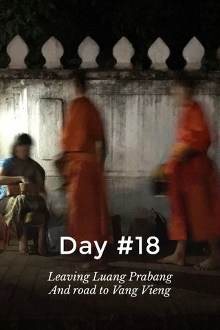 Day #18 Leaving Luang Prabang And road to Vang Vieng