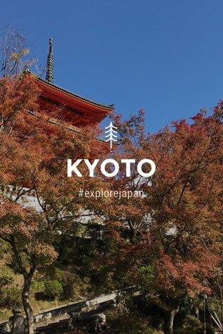 KYOTO #explorejapan
