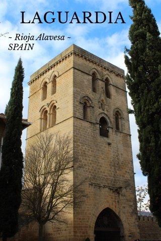 LAGUARDIA ~ Rioja Alavesa ~ SPAIN