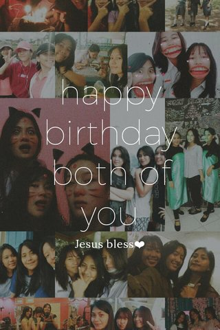 happy birthday both of you Jesus bless❤