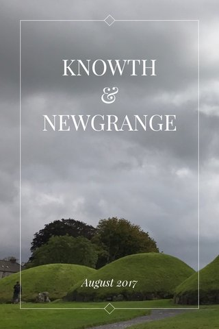 KNOWTH & NEWGRANGE August 2017
