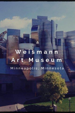 Weismann Art Museum Minneapolis, Minnesota