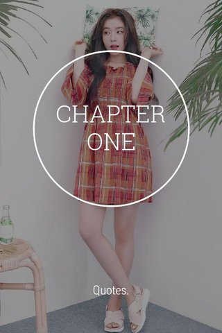 CHAPTER ONE Quotes.