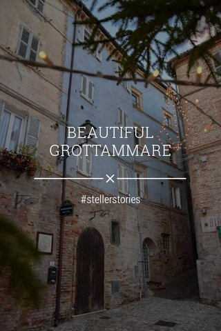 BEAUTIFUL GROTTAMMARE #stellerstories