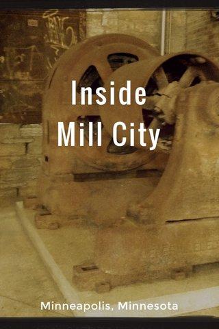 Inside Mill City Minneapolis, Minnesota