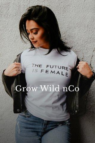Grow Wild nCo