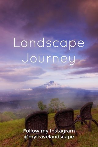 Landscape Journey Follow my Instagram @mytravelandscape