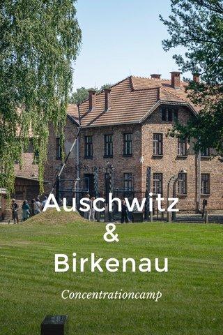 Auschwitz & Birkenau Concentrationcamp