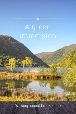 A green immersion Walking around lake Segrino