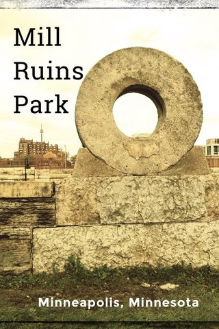 Mill Ruins Park Minneapolis, Minnesota