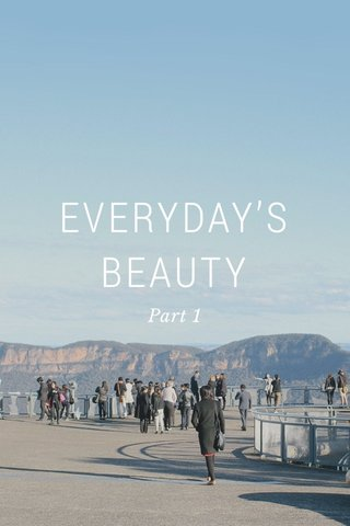 EVERYDAY'S BEAUTY Part 1